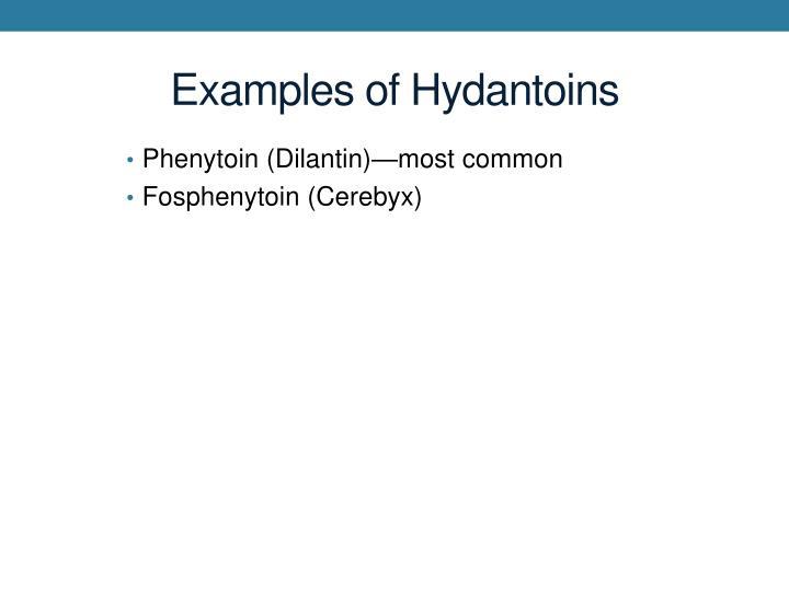 Examples of Hydantoins
