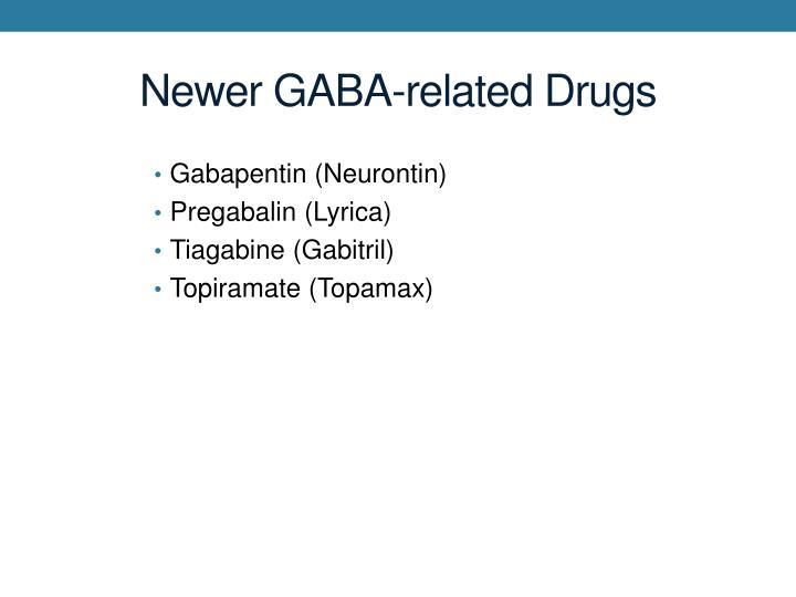 Newer GABA-related Drugs