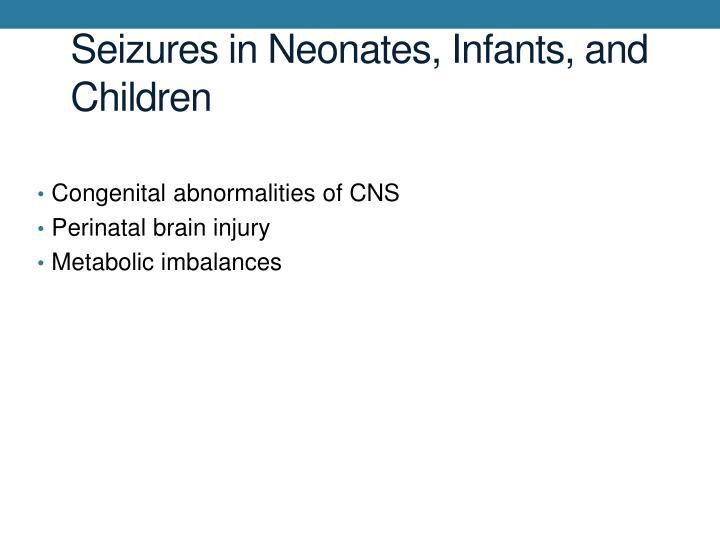 Seizures in Neonates, Infants, and Children