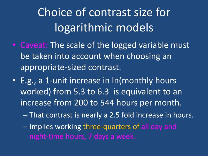 Choice of contrast size for logarithmic models