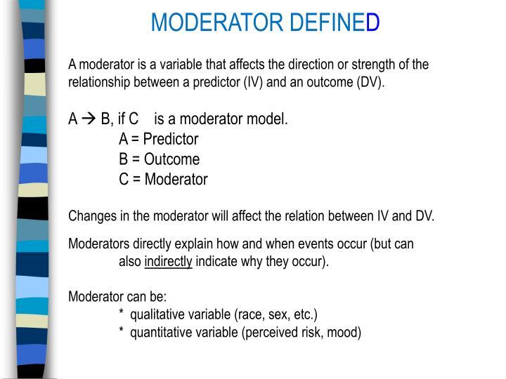MODERATOR DEFINE