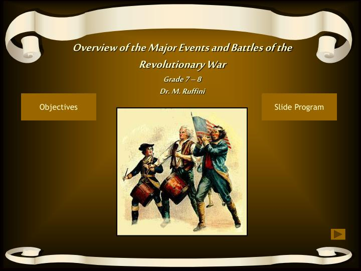 overview of the major events and battles of the revolutionary war grade 7 8 dr m ruffini n.