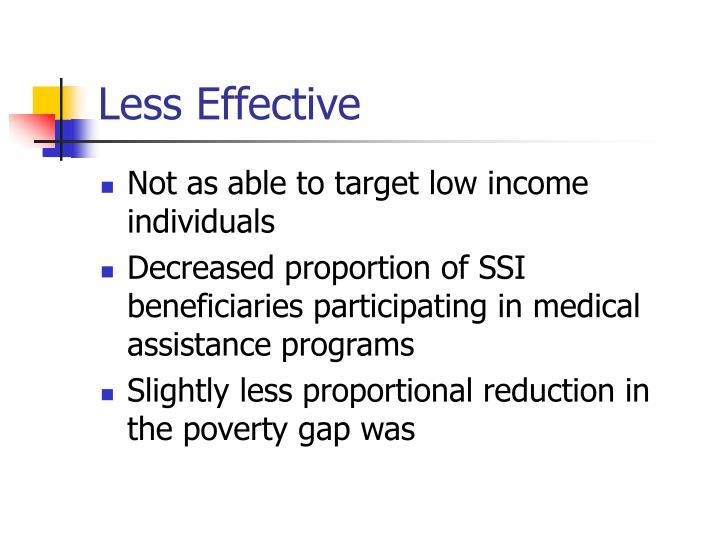 Less Effective