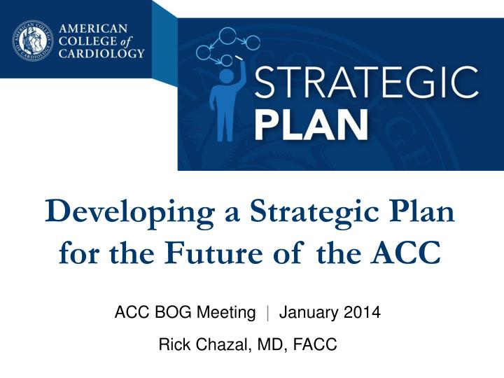 developing a strategic plan for the future of the acc n.