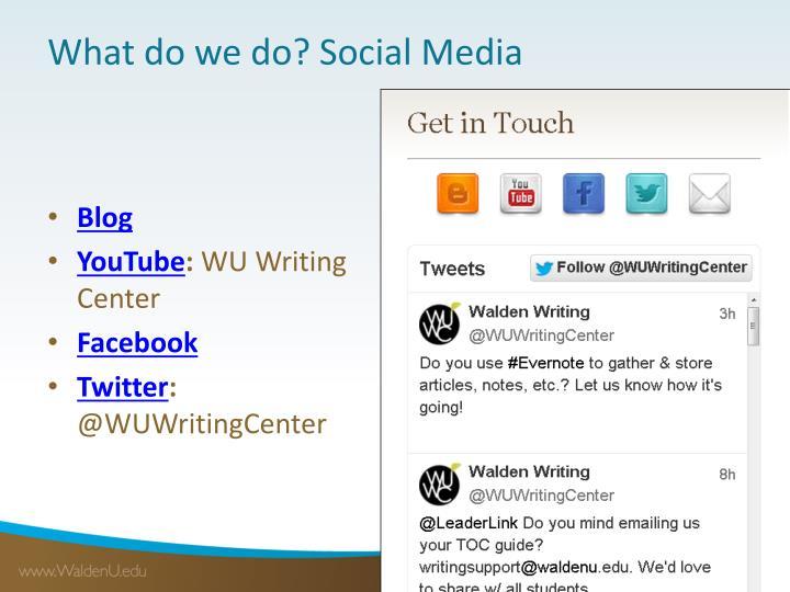 What do we do? Social Media