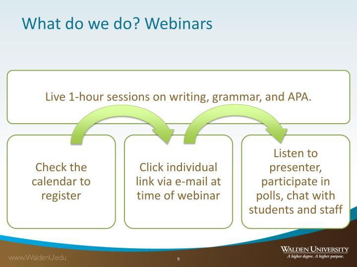 What do we do? Webinars