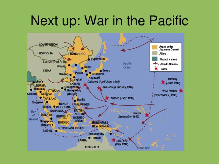 Next up: War in the Pacific