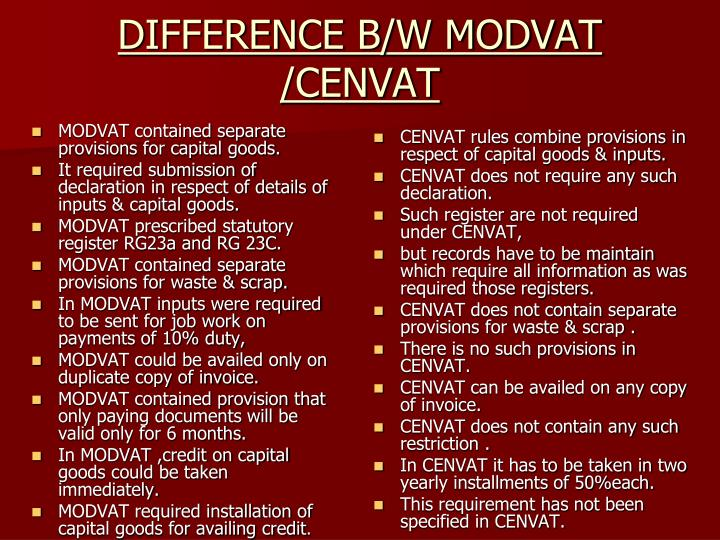 MODVAT contained separate provisions for capital goods.