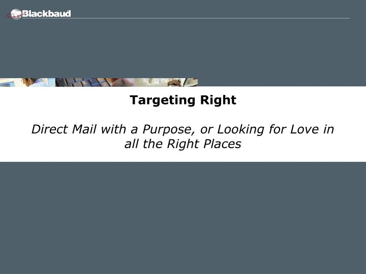 Targeting Right