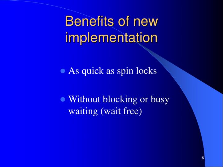 Benefits of new implementation