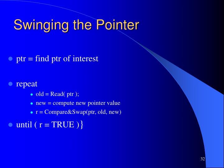 Swinging the Pointer