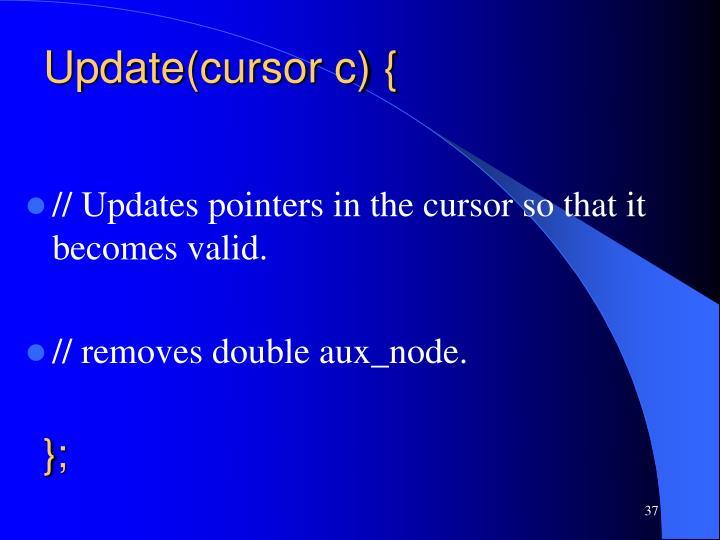 Update(cursor c) {