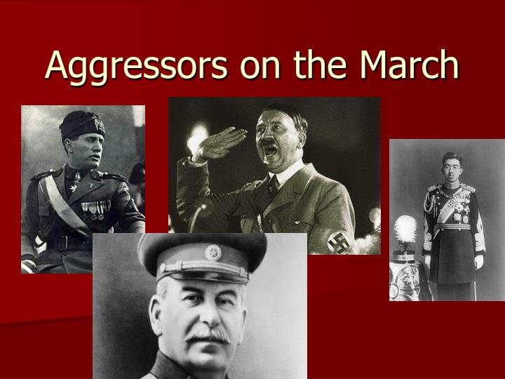 aggressors on the march n.