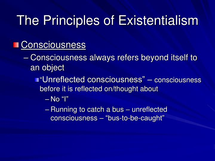 The Principles of Existentialism