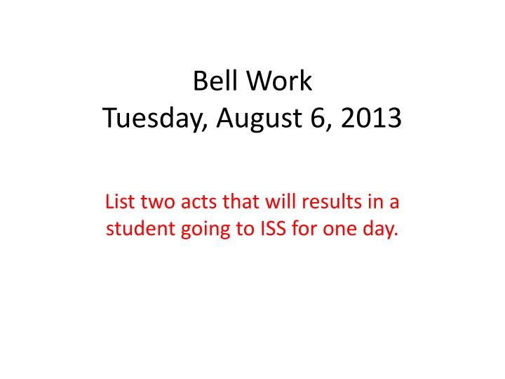 bell work tuesday august 6 2013 n.