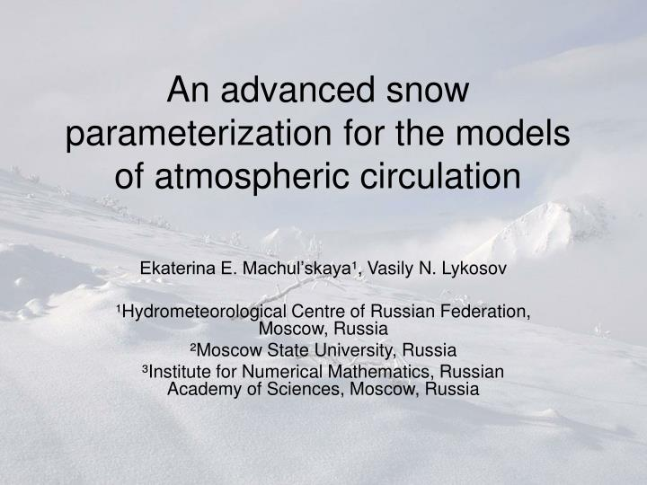 an advanced snow parameterization for the models of atmospheric circulation