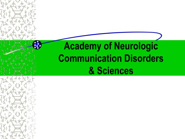 academy of neurologic communication disorders sciences n.