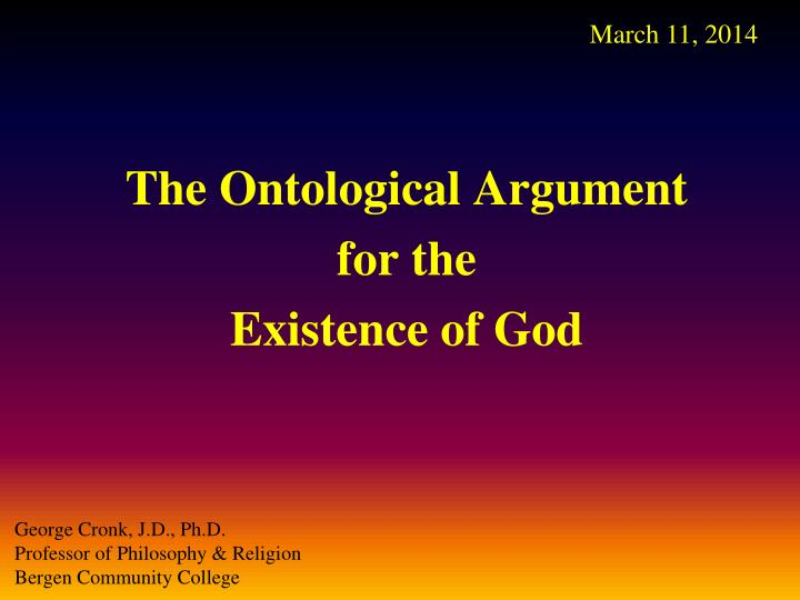 explain anselms ontological argument Ontology is the study of being, reality, and existence the ontological argument is an attempt at proving the existence of god through reasoning about the nature of being megan's statement in the comic is likely a reference to what is considered the first ontological argument.