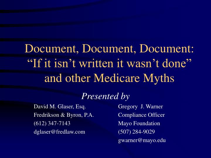 document document document if it isn t written it wasn t done and other medicare myths n.