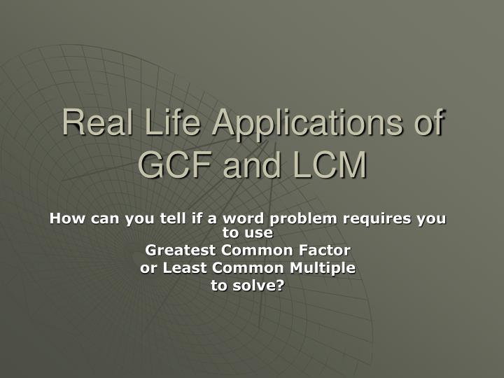 real life applications of gcf and lcm n.