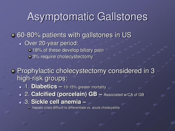 Asymptomatic Gallstones