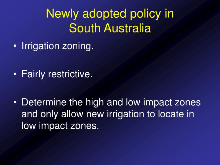 Newly adopted policy in           South Australia