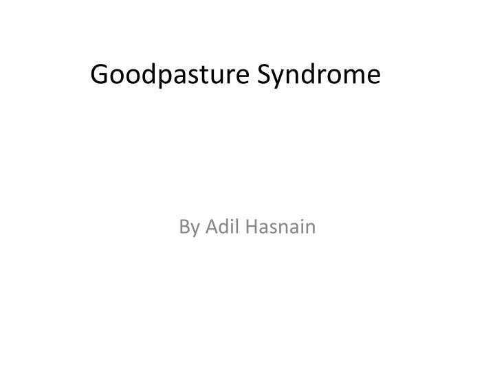 features of goodpastures syndrome Goodpasture syndrome is a rare and potentially life-threatening autoimmune disease it causes buildup of autoimmune proteins in the kidneys and lungs that leads to damage of these organs.