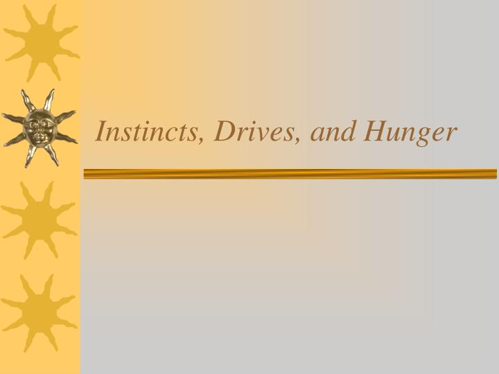 instincts drives and hunger n.