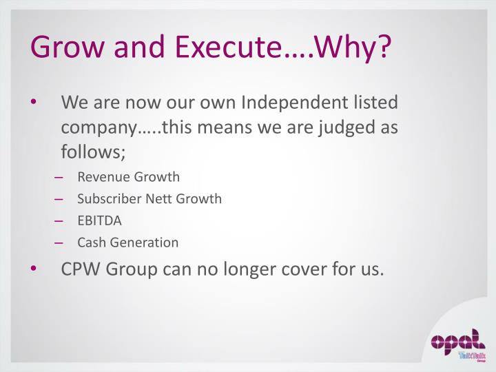 Grow and Execute….Why?