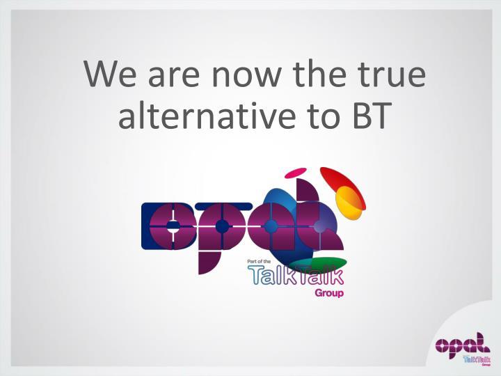 alternative to BT