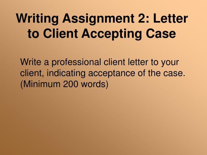 Writing assignment 2 letter to client accepting case