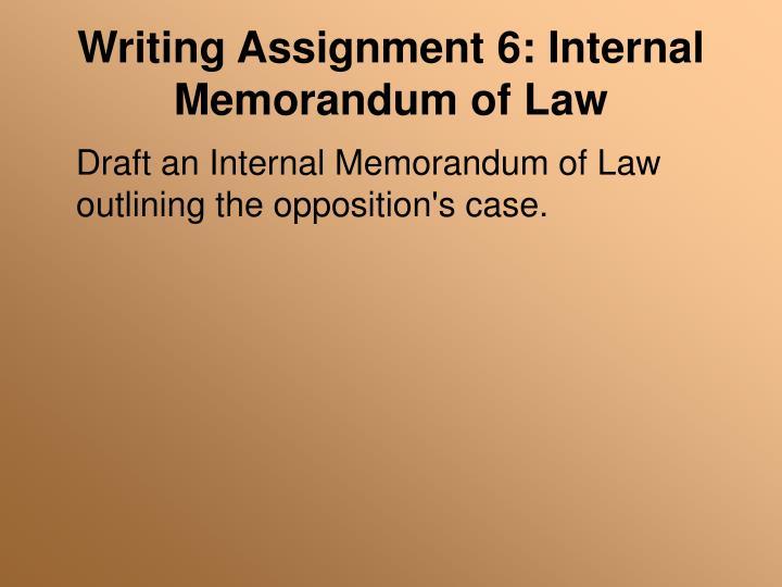 Writing Assignment 6: Internal Memorandum of Law