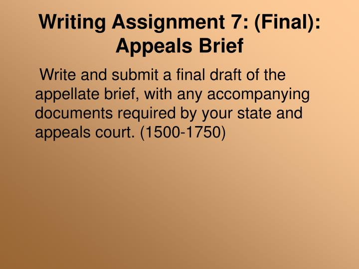 Writing Assignment 7: (Final): Appeals Brief