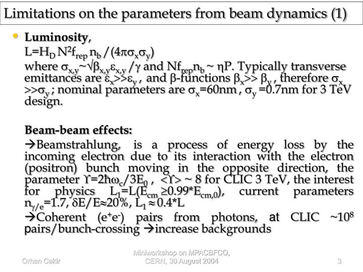 Limitations on the parameters from beam dynamics 1