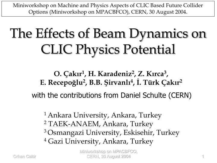 The effects of beam dynamics on clic physics potential