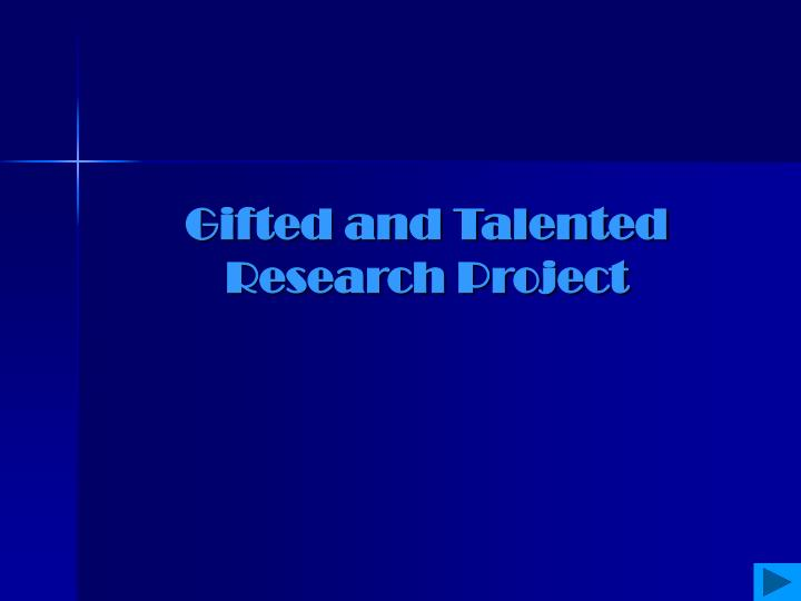 gifted and talented research project n.