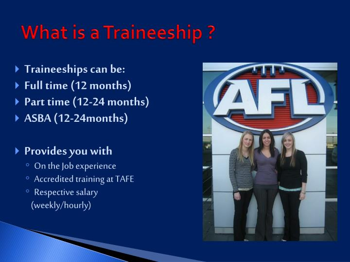 What is a Traineeship ?