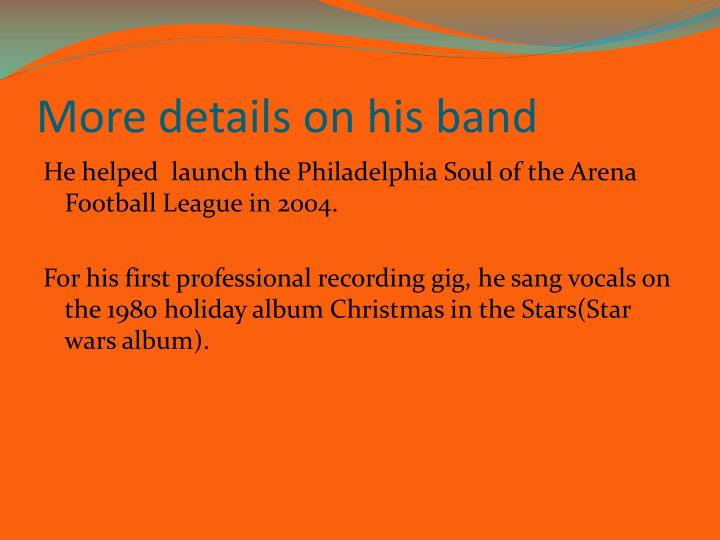 More details on his band