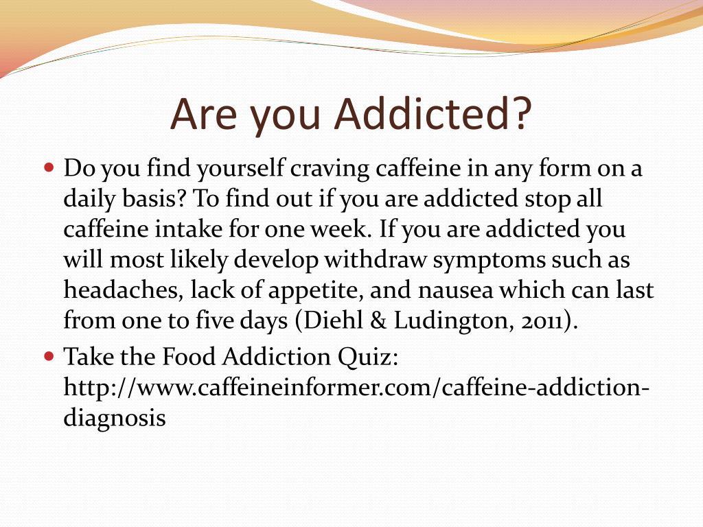 PPT - Caffeine: Breaking the Habit PowerPoint Presentation ...