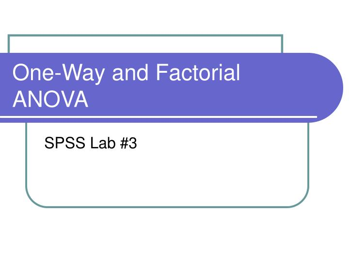 one way and factorial anova n.