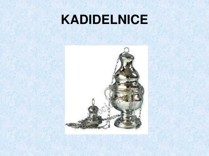 KADIDELNICE