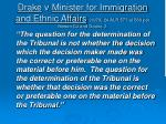 drake v minister for immigration and ethnic affairs 1979 24 alr 577 at 589 per bowen cj and deane j