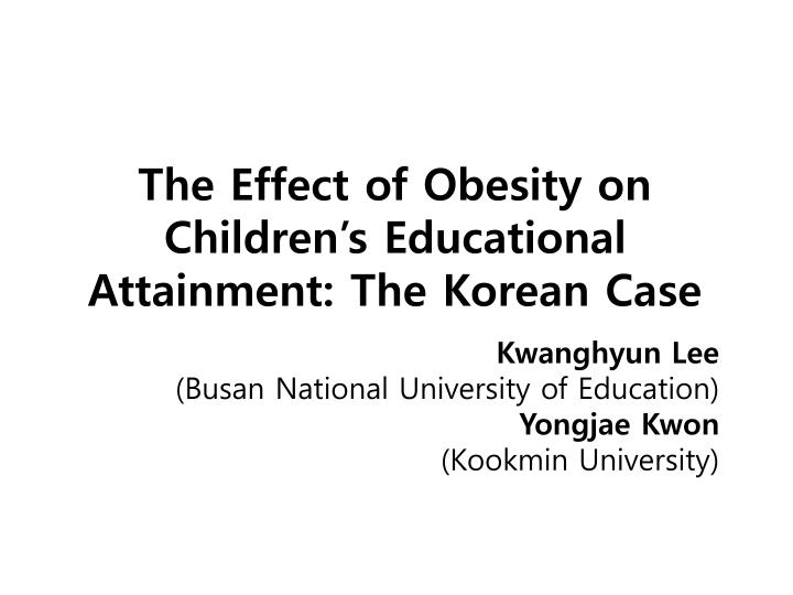 PPT - The Effect of Obesity on Children's Educational