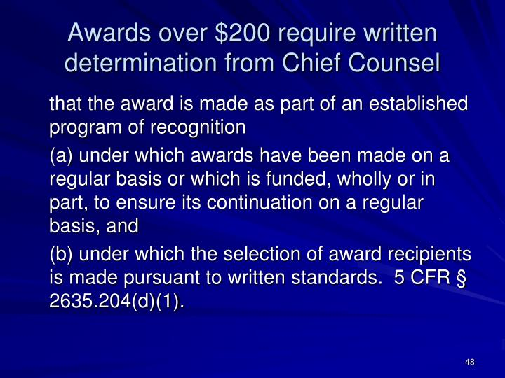Awards over $200 require written determination from Chief Counsel