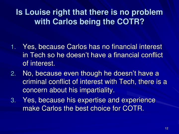 Is Louise right that there is no problem with Carlos being the COTR?