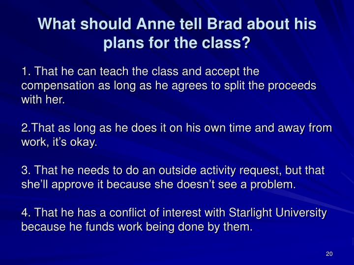 What should Anne tell Brad about his plans for the class?