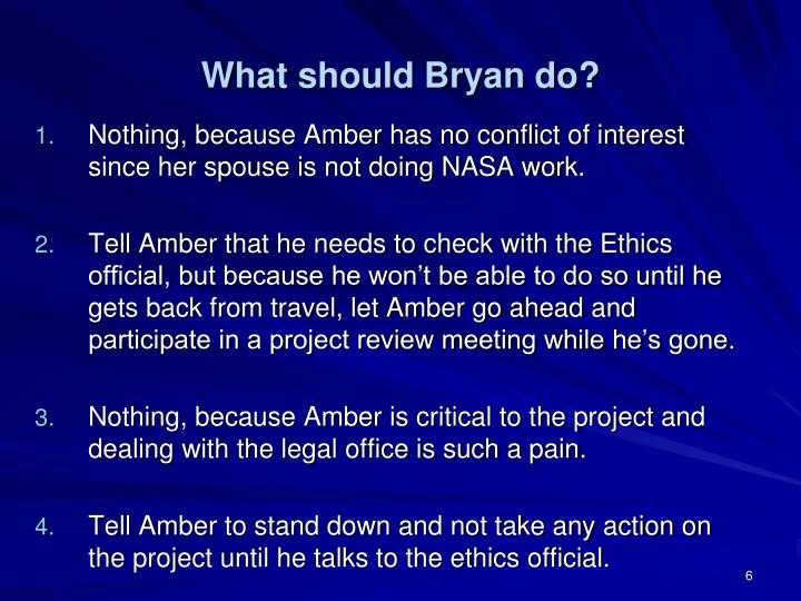 What should Bryan do?