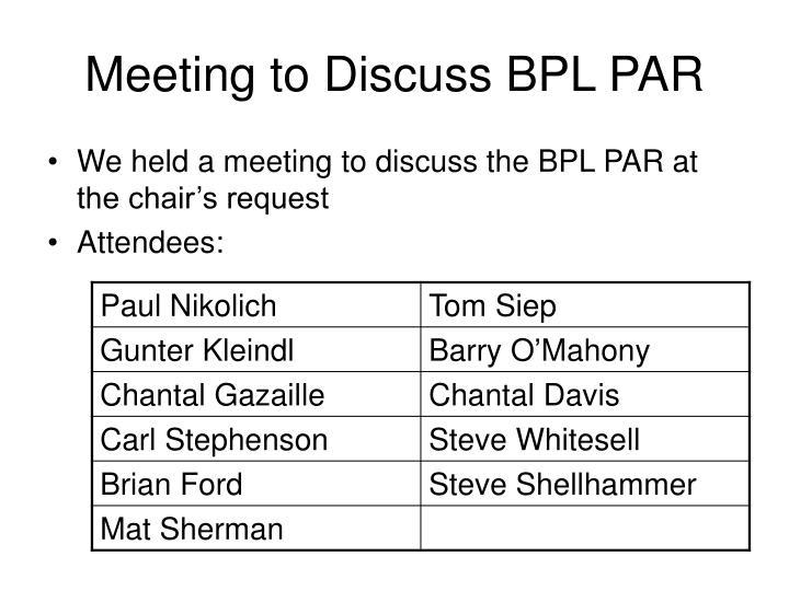 Meeting to discuss bpl par