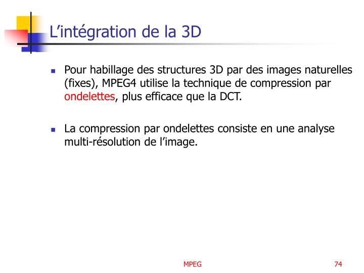 L'intégration de la 3D