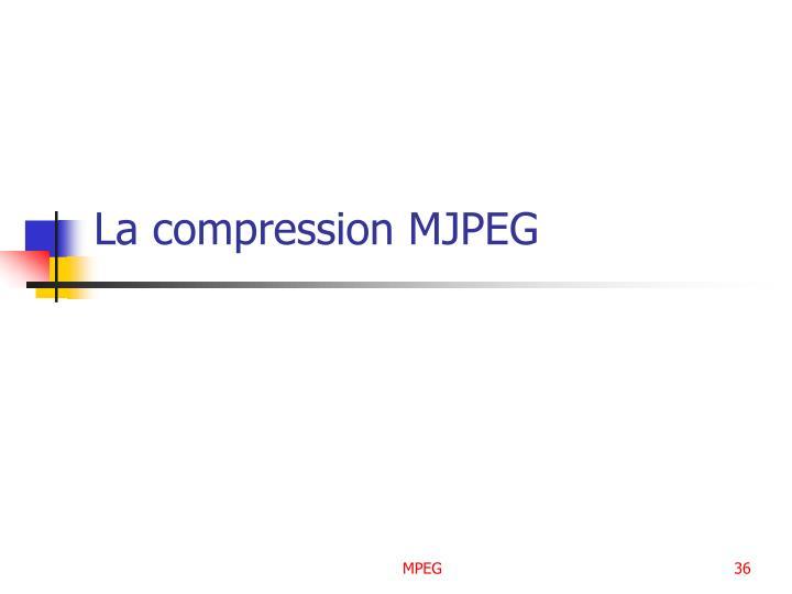 La compression MJPEG